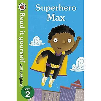Superheld Max - Read het jezelf met lieveheersbeestje: niveau 2 (Lees het zelf niveau 2)