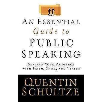 Un Guide essentiel pour parler en Public: desservant votre auditoire avec foi, de compétence et de la vertu