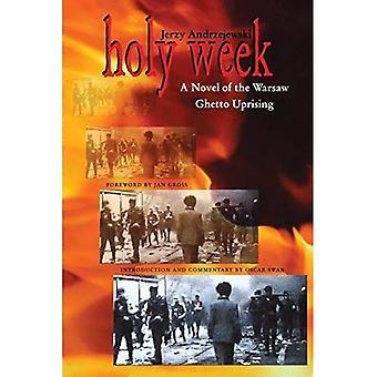 Holy Week: A Novel of the Warsaw Ghetto Uprising (Ohio University Press Polish & Polish-American Studies) (Polish and Polish-American Studies Series)