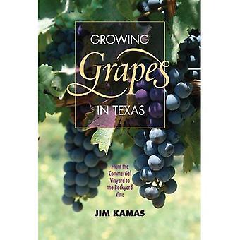 Odla druvor i Texas: från kommersiella vingården till bakgård vinen (Texas A & M AgriLife forskning och förlängning...