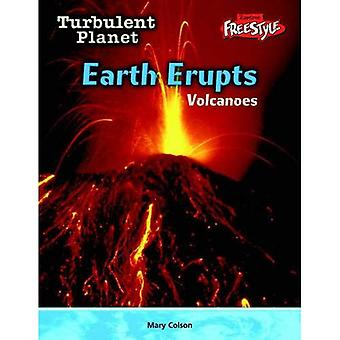 Earth Erupts: Volcanoes : Volcanoes (Raintree Freestyle: Turbulent Planet)