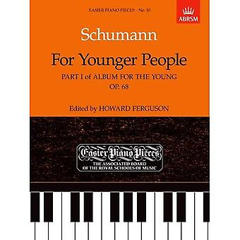 Schumann Album for the Young, Op. 68: For Younger People Pt. 1 (Easier Piano Pieces)