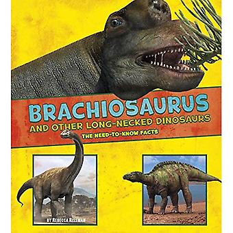 Brachiosaurus and Other Big� Long-Necked Dinosaurs: The Need-to-Know Facts (A+ Books: Dinosaur Fact Dig)