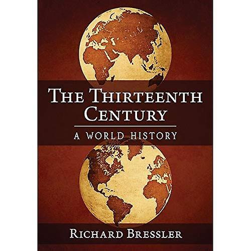 The Thirteenth Century  A World History