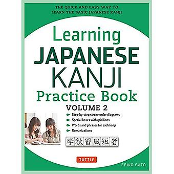 Learning Japanese Kanji Practice Book, Volume 2: (JLPT Level N4 & AP Exam)� the Quick and Easy Way to Learn the Basic Japanese Kanji