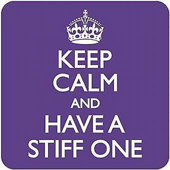Keep Calm & Have a Stiff One funny drinks mat / coaster  (dm)