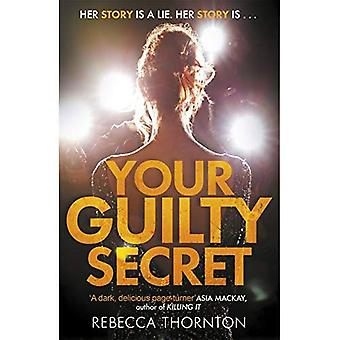 Your Guilty Secret: There's� a dark side of fame they� don't want you to see . . .