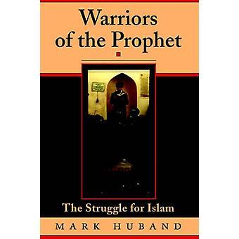 Krieger des Propheten - der Kampf für den Islam durch Mark Huband - 9780