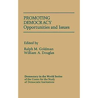 Promoting Democracy Opportunities and Issues by Goldman & Ralph M.