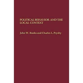Political Behavior and the Local Context by Books & John W.