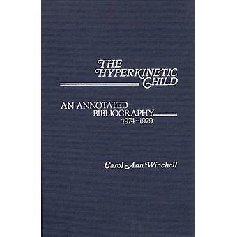Hyperkinetiske barnet en kommenteret bibliografi 19741979 af Winchell & Carol Ann