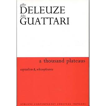 Thousand Plateaus by Deleuze & Gilles