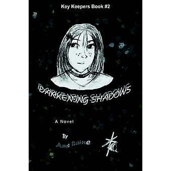 Darkening ShadowsKey Keepers Book 2 by Raine & Ame