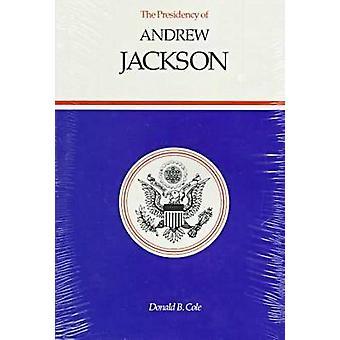 Presidencia de Andrew Jackson de Cole y Donald B.