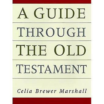 Guide Through the Old Testament by Marshall & Celia Brewer