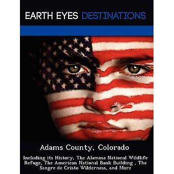 Adams County Colorado inklusive dess historia The Alamosa nationella Wildlife Refuge The American National Bank byggnad The Sangre de Cristo vildmarken och mer av svart & Johnathan