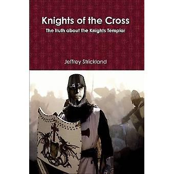 Knights of the Cross by Strickland & Jeffrey