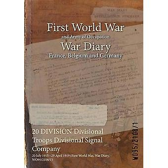 20 DIVISION Division Truppen Divisional Signal Company 20. Juli 1915 29. April 1919 Erster Weltkrieg Krieg Tagebuch WO9521081 durch WO9521081