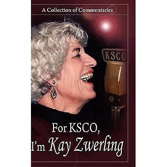 For Ksco Im Kay Zwerling A Collection of Commentaries by Zwerling & Kay