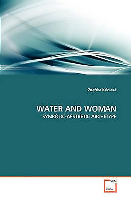 WATER AND femme by Kalnick & Zdeka