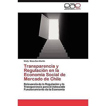 Transparencia y Regulacion En La Economía Social de Mercado de Chile par Meza San Mart N. & Wally
