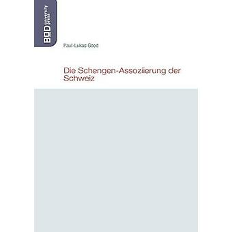 Die SchengenAssoziierung der Schweiz de bonne & PaulLukas