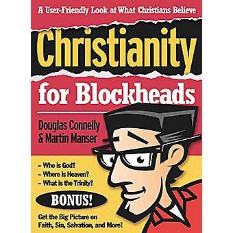 Kristendomen för Blockheads - en användarvänlig titt på vad kristna