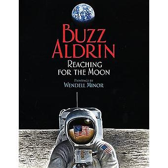 Reaching for the Moon - My Journey to the Moon by Buzz Aldrin - Wendel