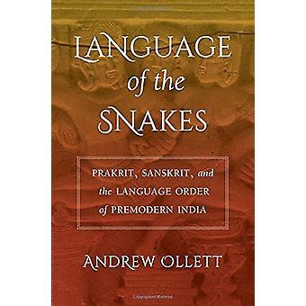 Language of the Snakes - Prakrit - Sanskrit - and the Language Order o