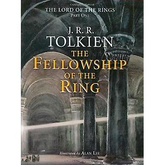 The Fellowship of the Ring - Being the First Part of the Lord of the R