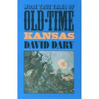 More True Tales of Old-time Kansas by David Dary - 9780700603299 Book