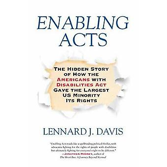 Enabling Acts - The Hidden Story of How the Americans with Disabilitie