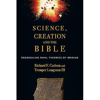 Science - Creation and the Bible - Reconciling Rival Theories of Origi