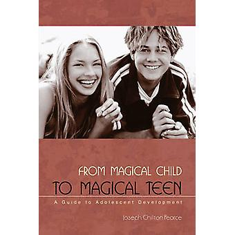 From Magical Child to Magical Teen - A Guide to Adolescent Development