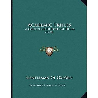 Academic Trifles - A Collection of Poetical Pieces (1778) by Gentleman