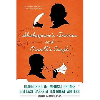 Shakespeare's Tremor and Orwell's Cough - Diagnosing the Medical Groan