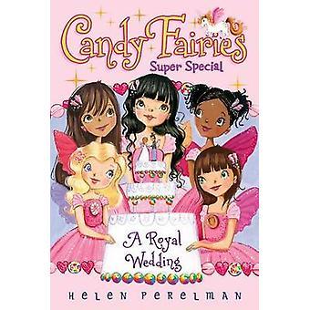 Candy Fairies Super Special - A Royal Wedding by Helen Perelman - Eric