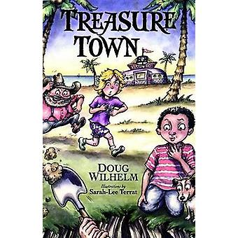 Treasure Town by Doug Wilhelm - Sarah-Lee Terrat - 9781455622498 Book