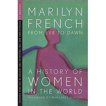 From Eve to Dawn - A History of Women in the World - Volume IV - Revolut
