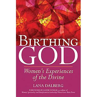 Birthing God - Women's Experiences of the Divine by Lana Dalberg - 978
