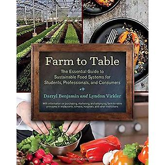 Farm to Table - The Essential Guide to Sustainable Food Systems for St