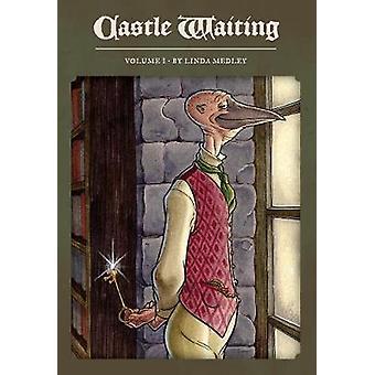 Castle Waiting - Book one by Jane Yolen - Linda Medley - 9781606996027