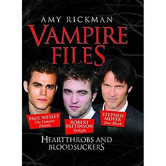 The Vampire Files - Heartthrobs and Bloodsuckers by Amy Rickman - 9781