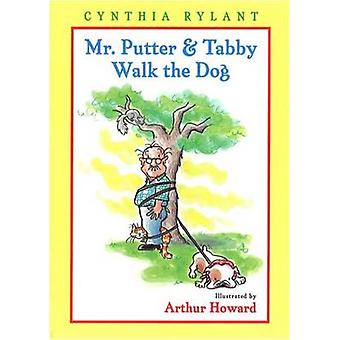 Mr Putter and Tabby Walk the Dog by Cynthia Rylant - Arthur Howard -