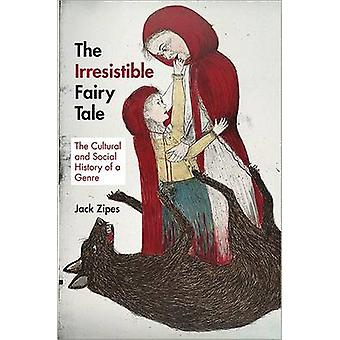 Irresistible Fairy Tale 9780691159553 by Jack David Zipes