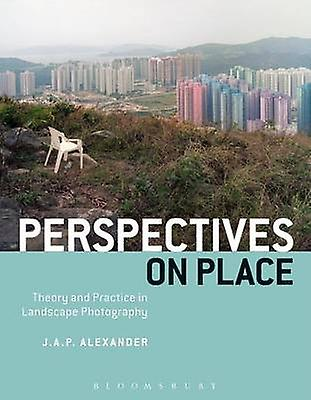 Perspectives on Place by J A P Alexander