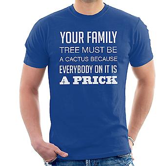 Your Family Tree Must Be A Cactus Funny Quote White Men's T-Shirt