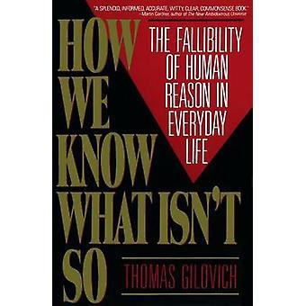 Comment nous savons ce qui n'est pas So - faillibilité de la raison humaine Li tous les jours