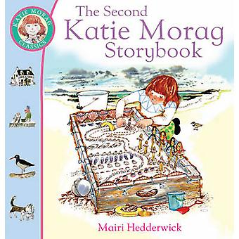 The Second Katie Morag Storybook by Mairi Hedderwick - Mairi Hedderwi