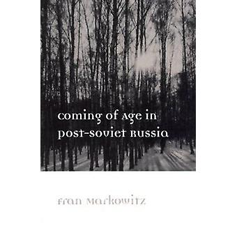 Coming of Age in Post-Soviet Russia by Fran Markowitz - 9780252068645